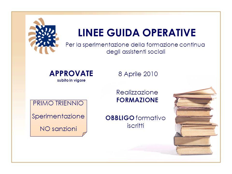LINEE GUIDA OPERATIVE APPROVATE 8 Aprile 2010 Realizzazione FORMAZIONE