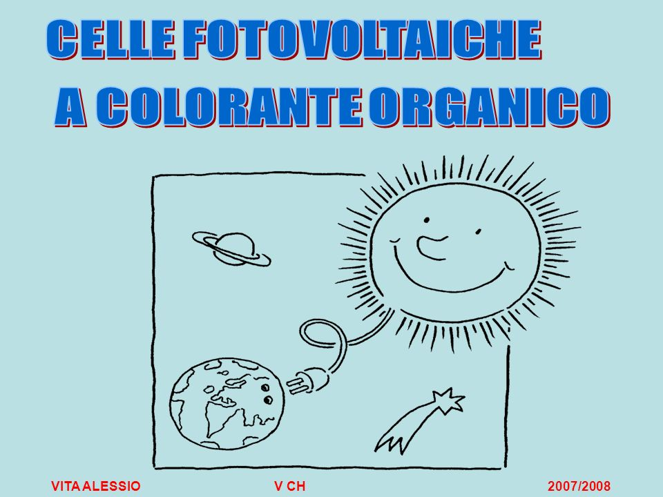 CELLE FOTOVOLTAICHE A COLORANTE ORGANICO.
