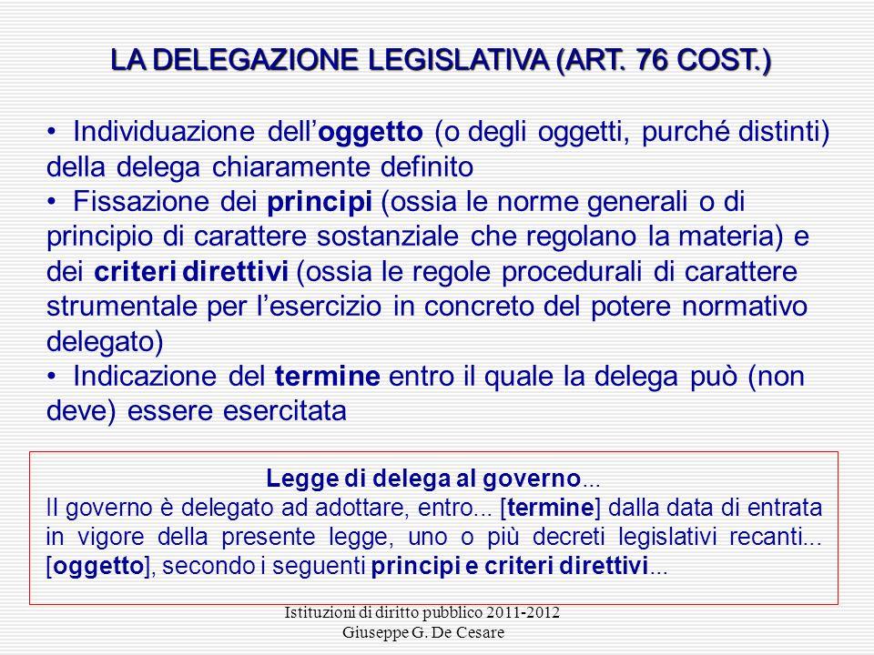 LA DELEGAZIONE LEGISLATIVA (ART. 76 COST.)