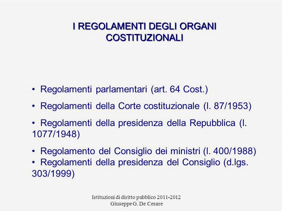 I REGOLAMENTI DEGLI ORGANI COSTITUZIONALI