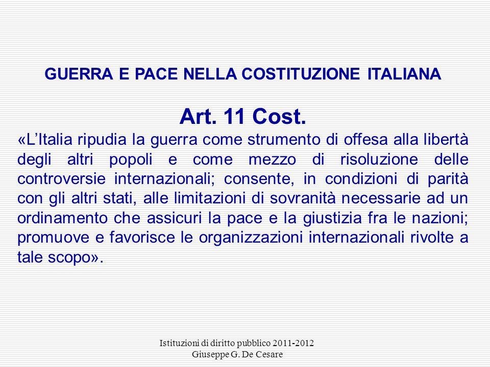 Art. 11 Cost. GUERRA E PACE NELLA COSTITUZIONE ITALIANA