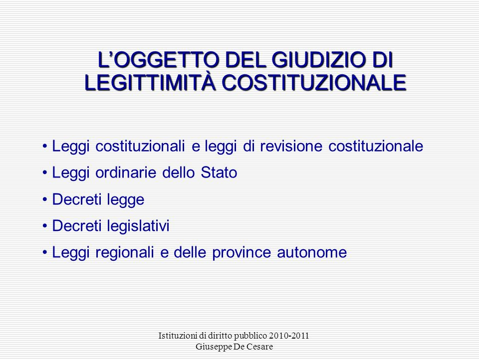 L'OGGETTO DEL GIUDIZIO DI LEGITTIMITÀ COSTITUZIONALE