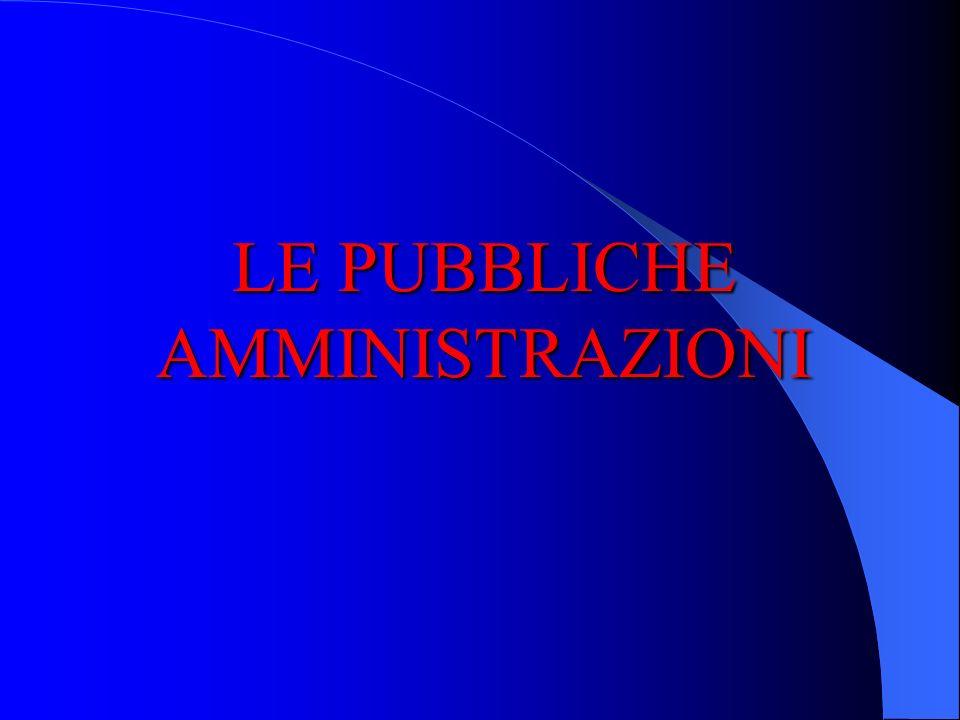 LE PUBBLICHE AMMINISTRAZIONI