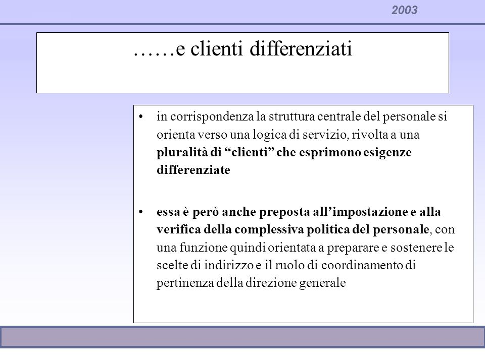 ……e clienti differenziati