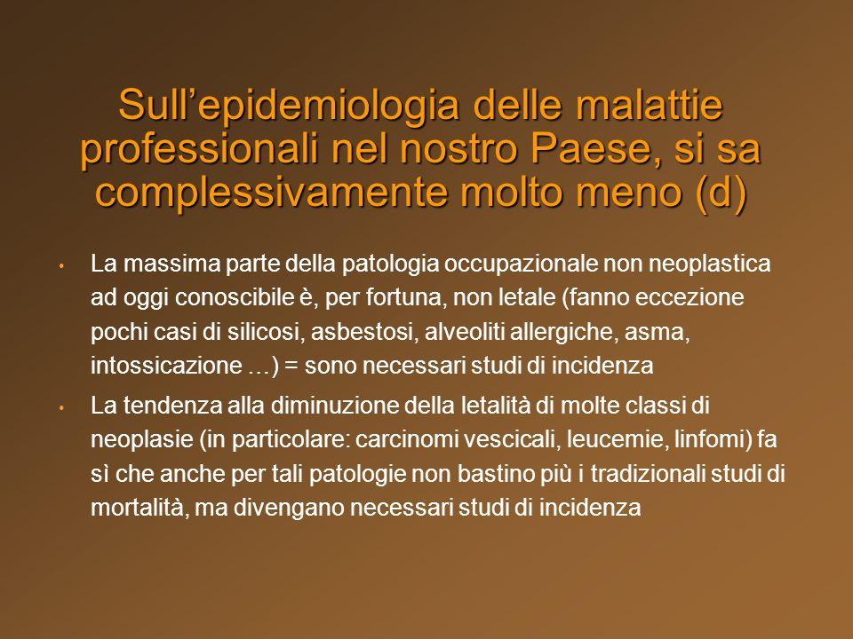 Sull'epidemiologia delle malattie professionali nel nostro Paese, si sa complessivamente molto meno (d)