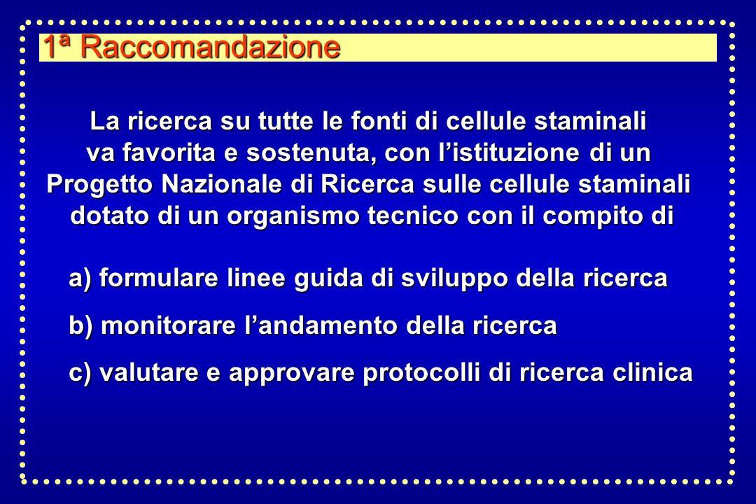 1ª Raccomandazione La ricerca su tutte le fonti di cellule staminali