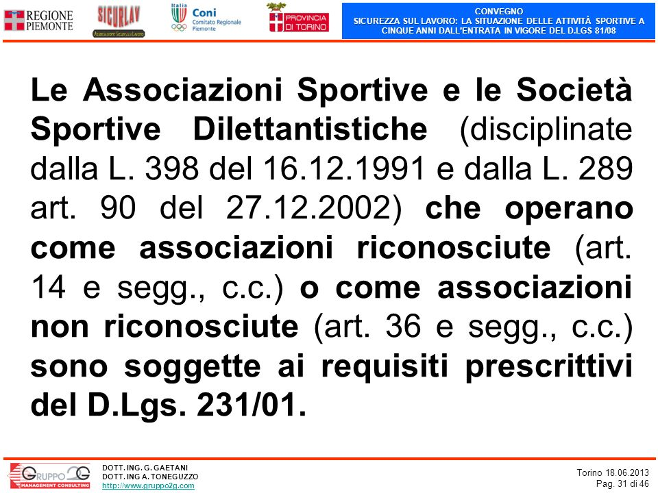 Le Associazioni Sportive e le Società Sportive Dilettantistiche (disciplinate dalla L.