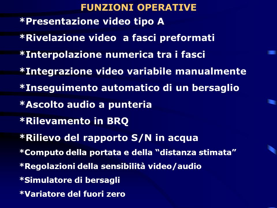 *Presentazione video tipo A *Rivelazione video a fasci preformati
