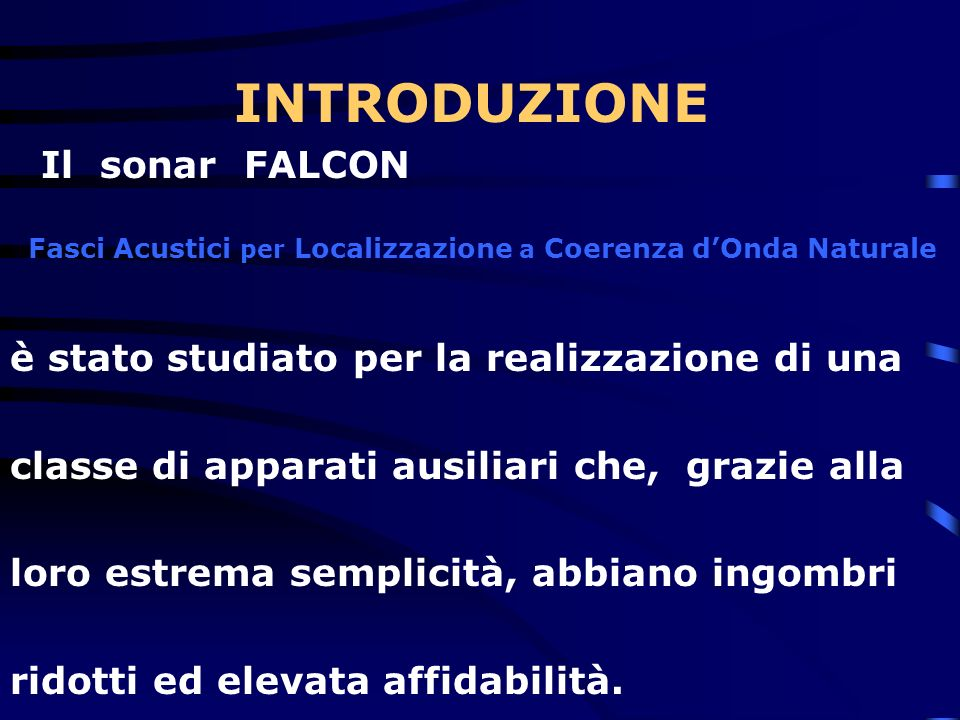 INTRODUZIONE Il sonar FALCON