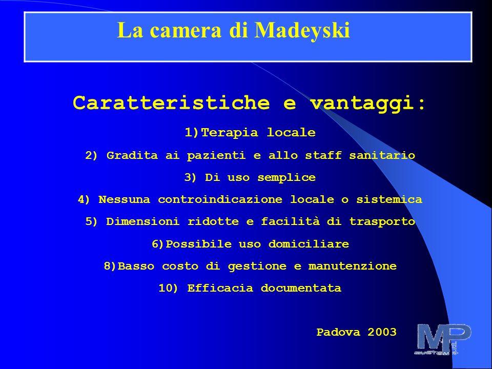 La camera di Madeyski Caratteristiche e vantaggi: 1)Terapia locale