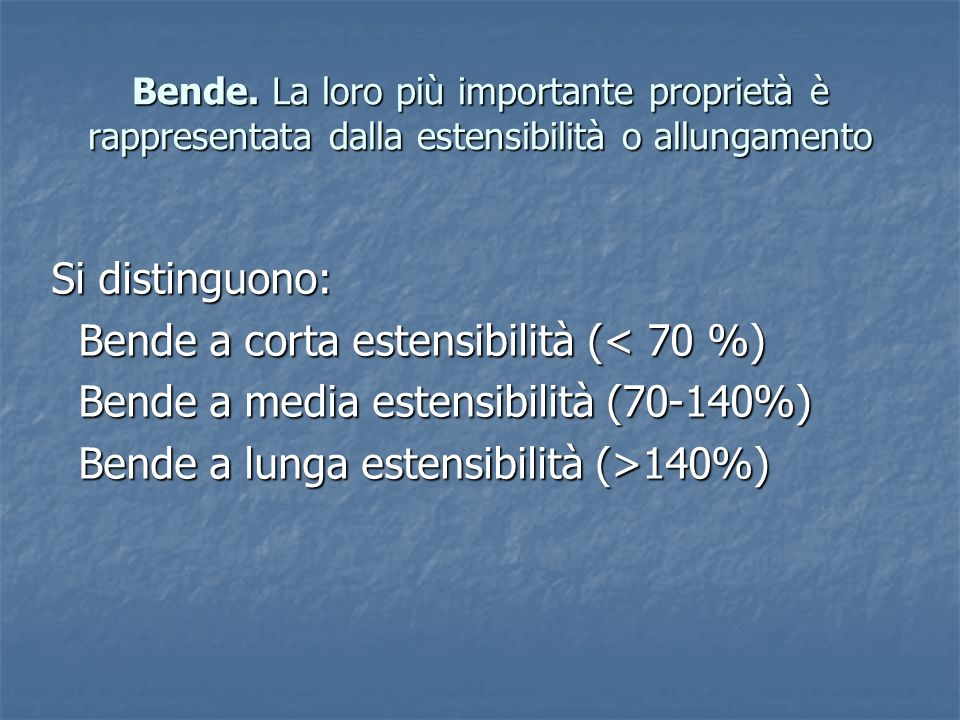 Bende a corta estensibilità (< 70 %)