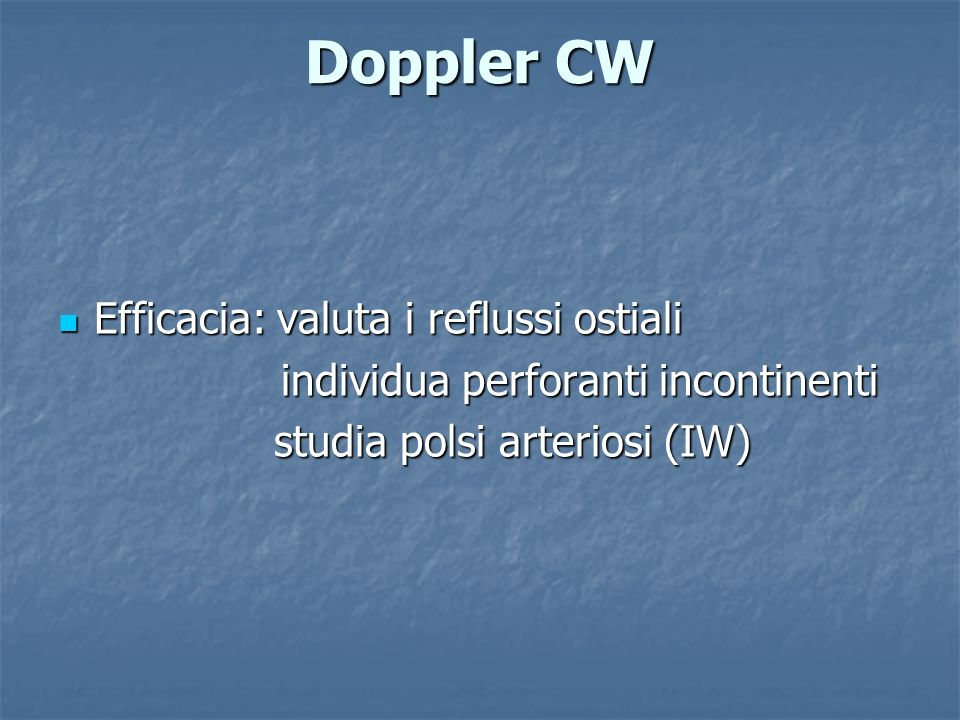 Doppler CW Efficacia: valuta i reflussi ostiali