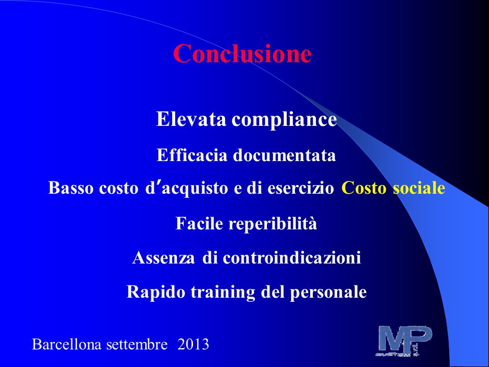 Conclusione Elevata compliance Efficacia documentata