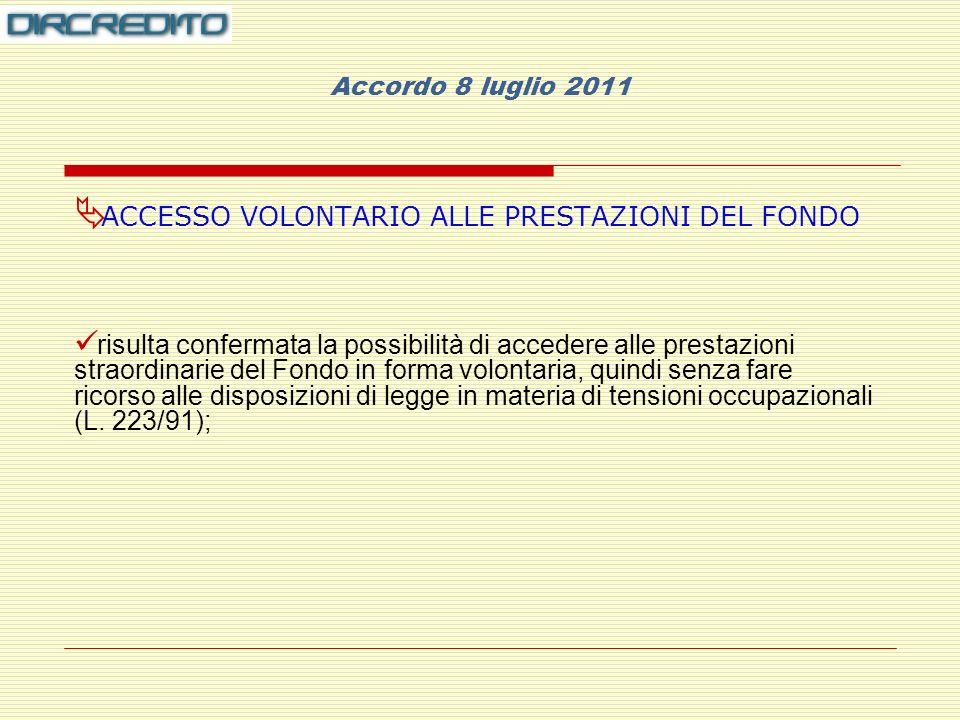 Accordo 8 luglio 2011 ACCESSO VOLONTARIO ALLE PRESTAZIONI DEL FONDO.