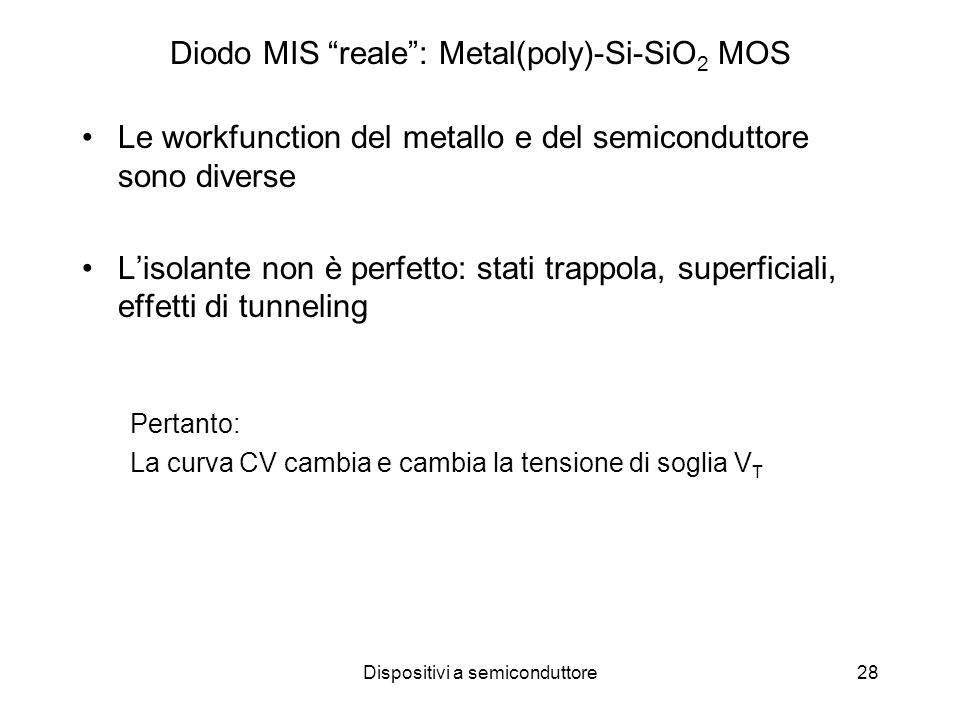 Diodo MIS reale : Metal(poly)-Si-SiO2 MOS