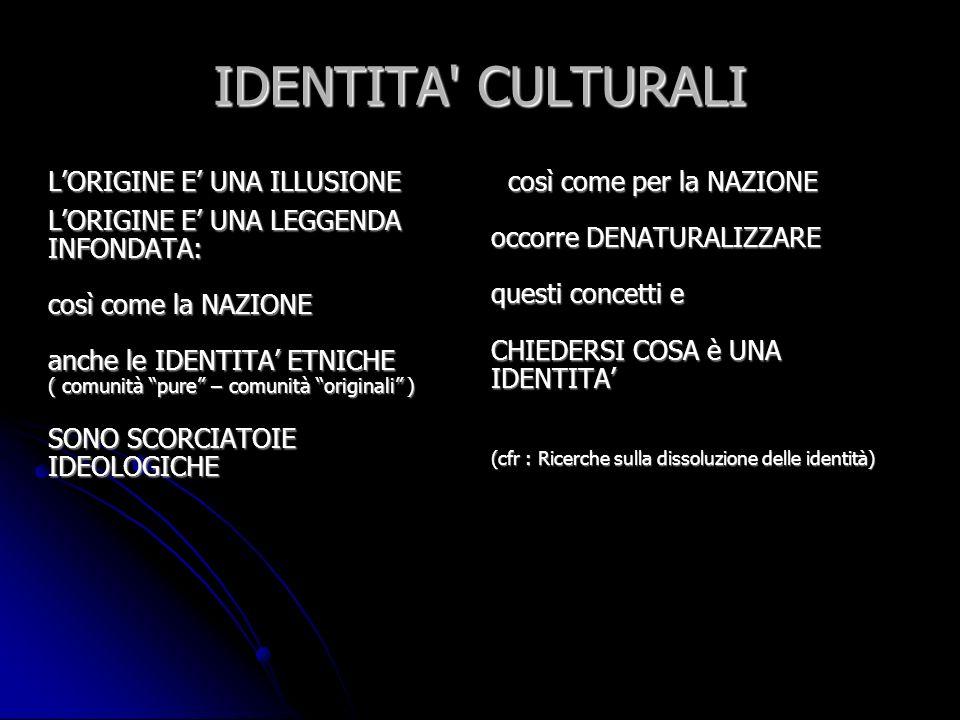 IDENTITA CULTURALI L'ORIGINE E' UNA ILLUSIONE