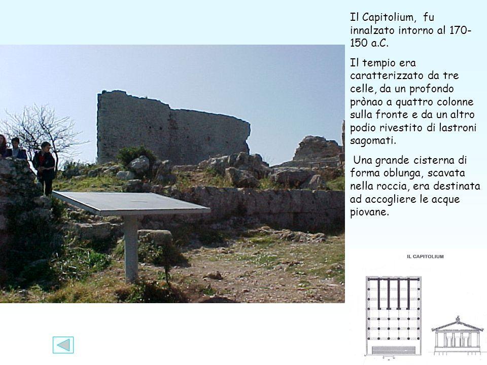 Il Capitolium, fu innalzato intorno al 170-150 a.C.
