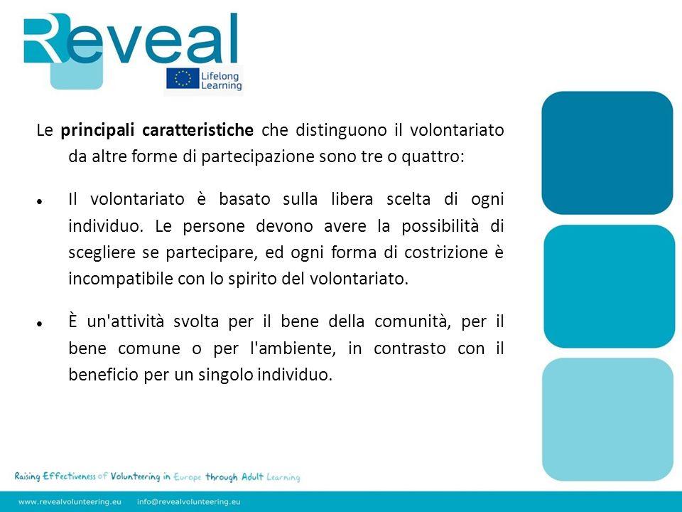 Le principali caratteristiche che distinguono il volontariato da altre forme di partecipazione sono tre o quattro: