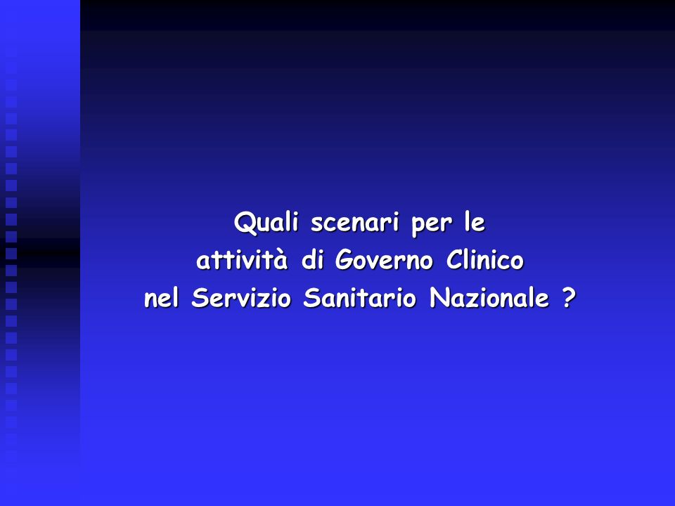 attività di Governo Clinico nel Servizio Sanitario Nazionale