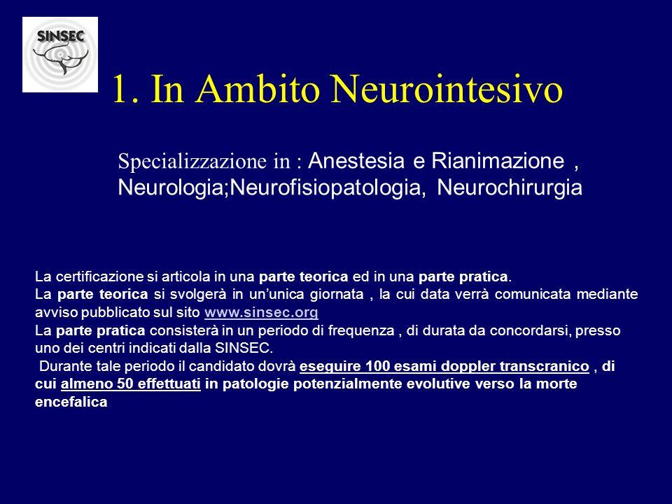 1. In Ambito Neurointesivo