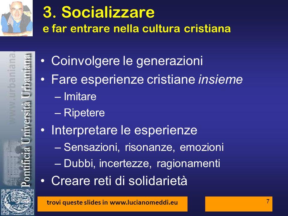 3. Socializzare e far entrare nella cultura cristiana