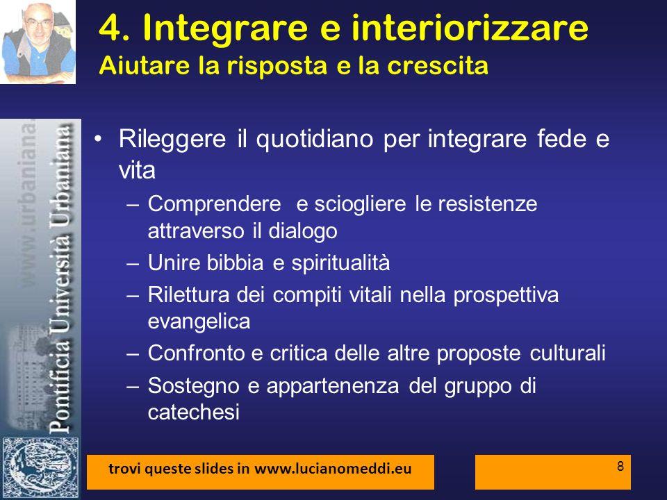 4. Integrare e interiorizzare Aiutare la risposta e la crescita