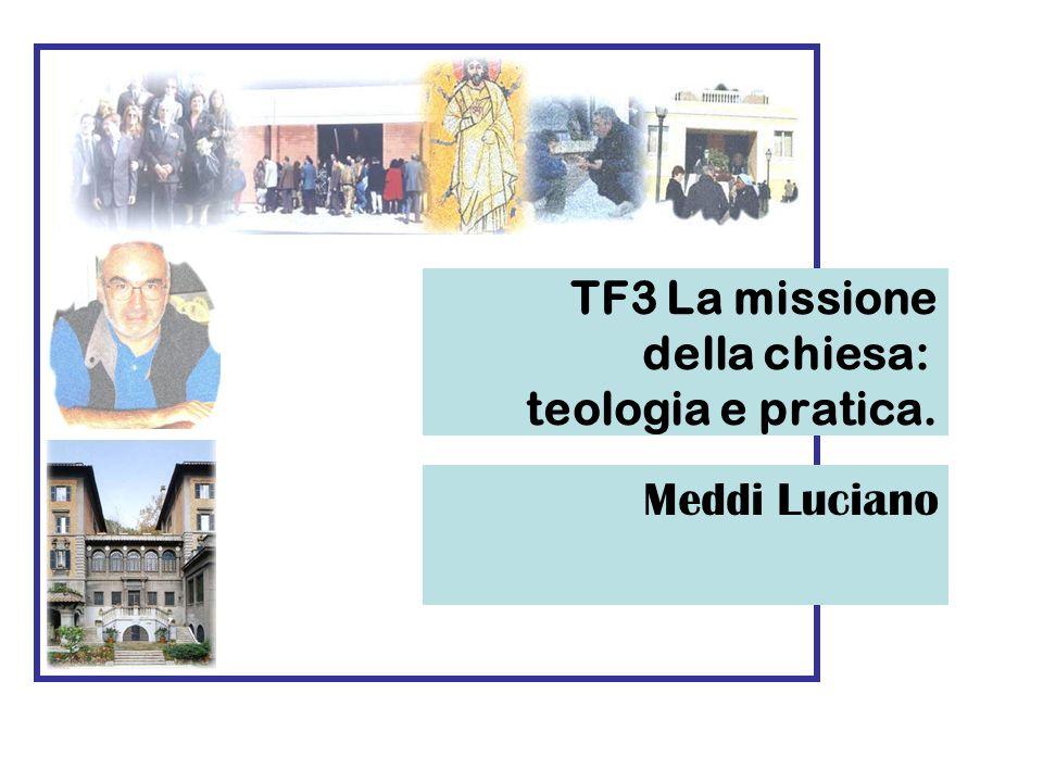 TF3 La missione della chiesa: teologia e pratica.