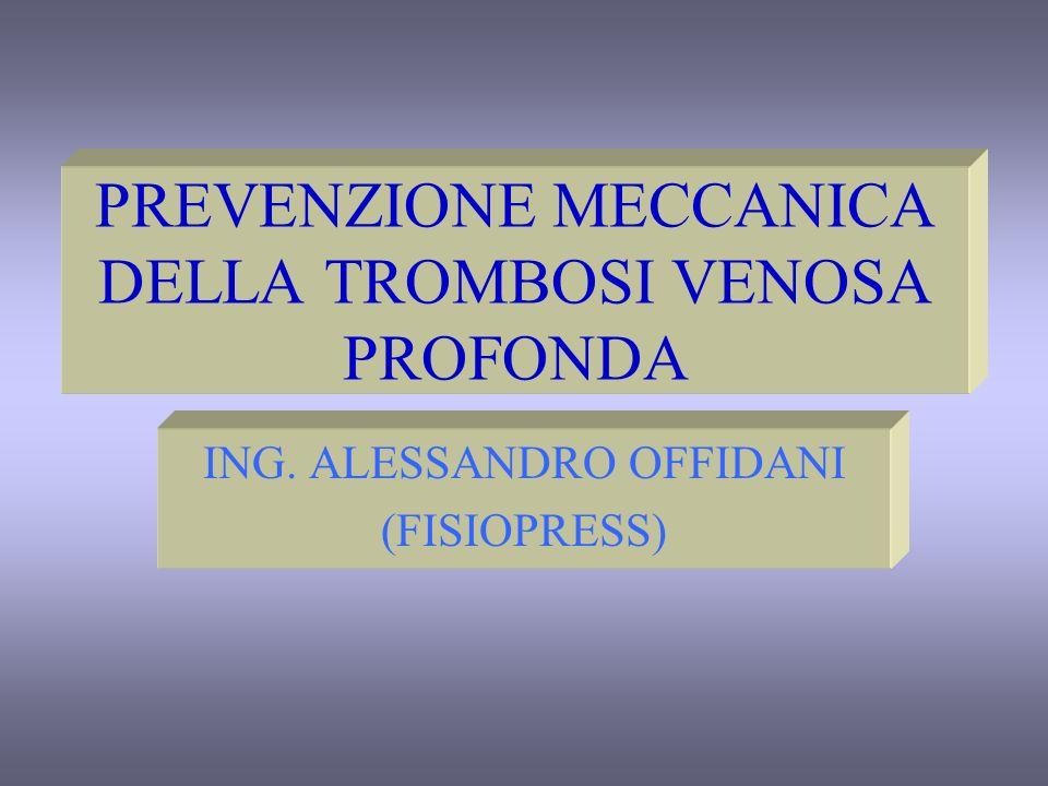 PREVENZIONE MECCANICA DELLA TROMBOSI VENOSA PROFONDA