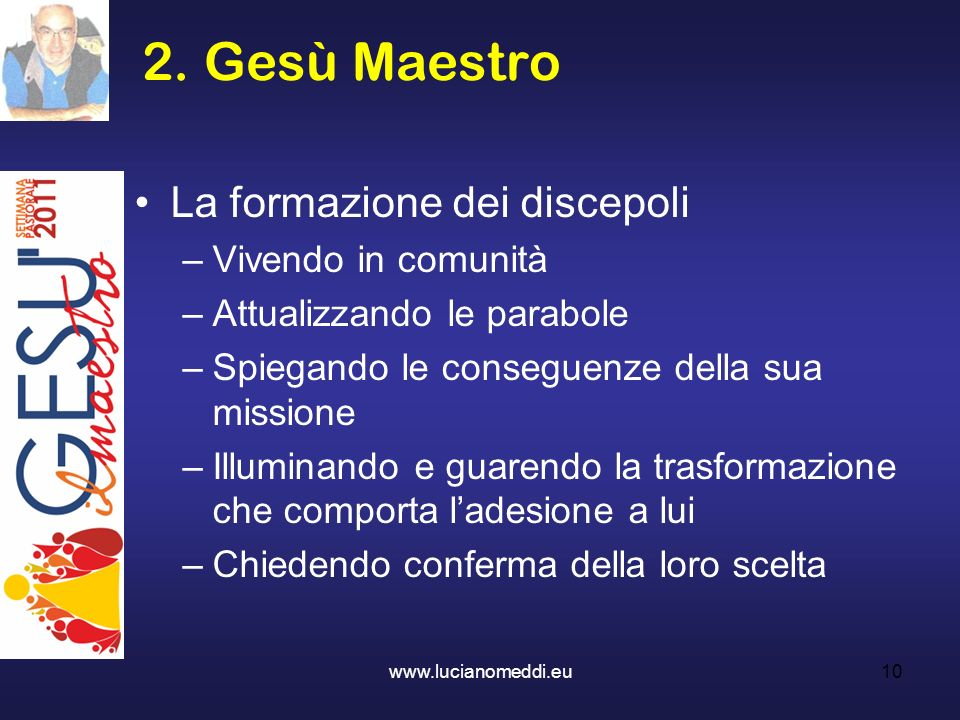 2. Gesù Maestro La formazione dei discepoli Vivendo in comunità