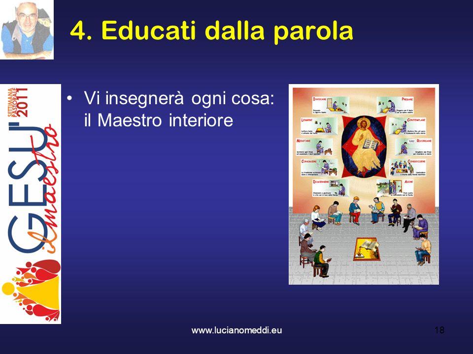 4. Educati dalla parola Vi insegnerà ogni cosa: il Maestro interiore