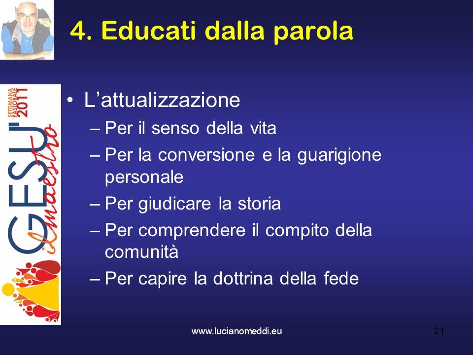 4. Educati dalla parola L'attualizzazione Per il senso della vita