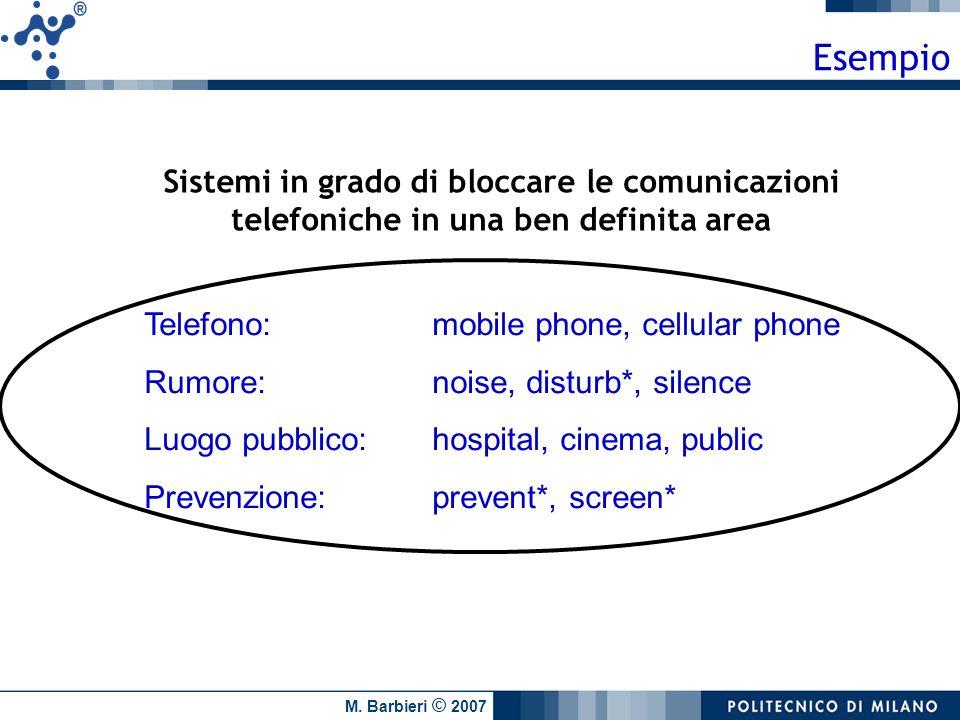 Esempio Sistemi in grado di bloccare le comunicazioni telefoniche in una ben definita area. Telefono: mobile phone, cellular phone.