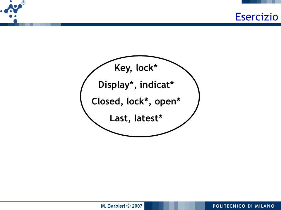 Esercizio Key, lock* Display*, indicat* Closed, lock*, open*