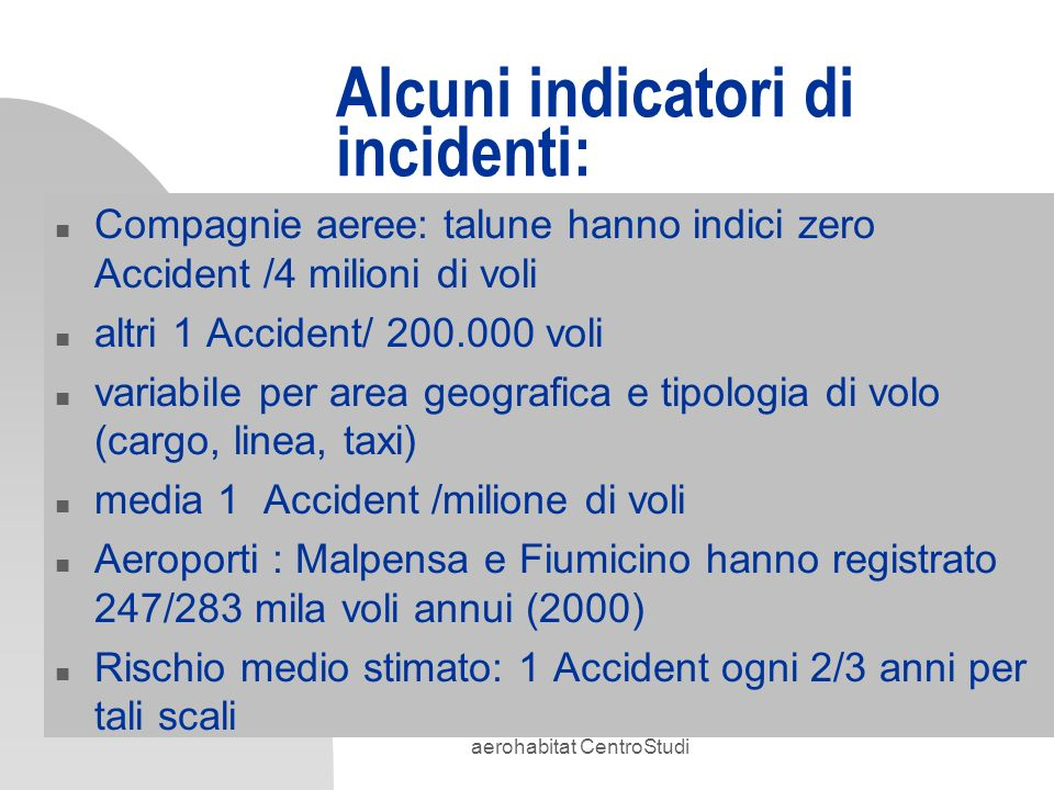 Alcuni indicatori di incidenti: