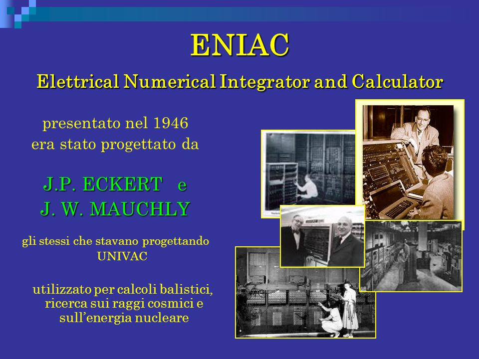 ENIAC Elettrical Numerical Integrator and Calculator