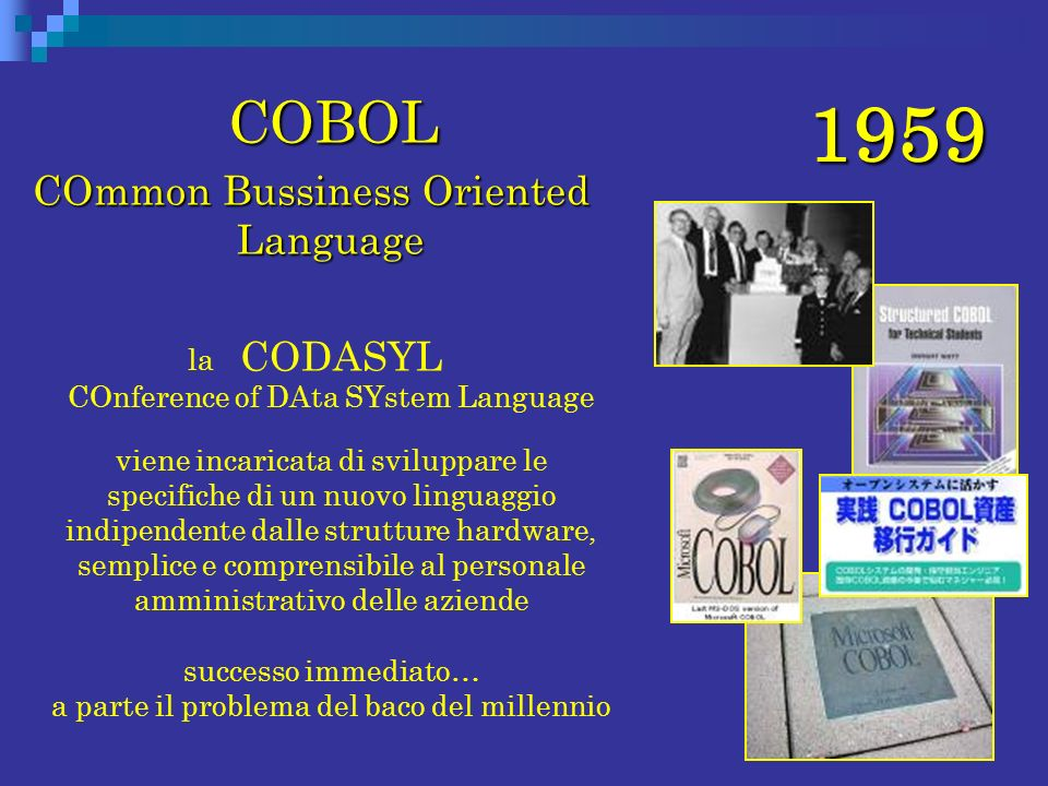 1959 COBOL COmmon Bussiness Oriented Language