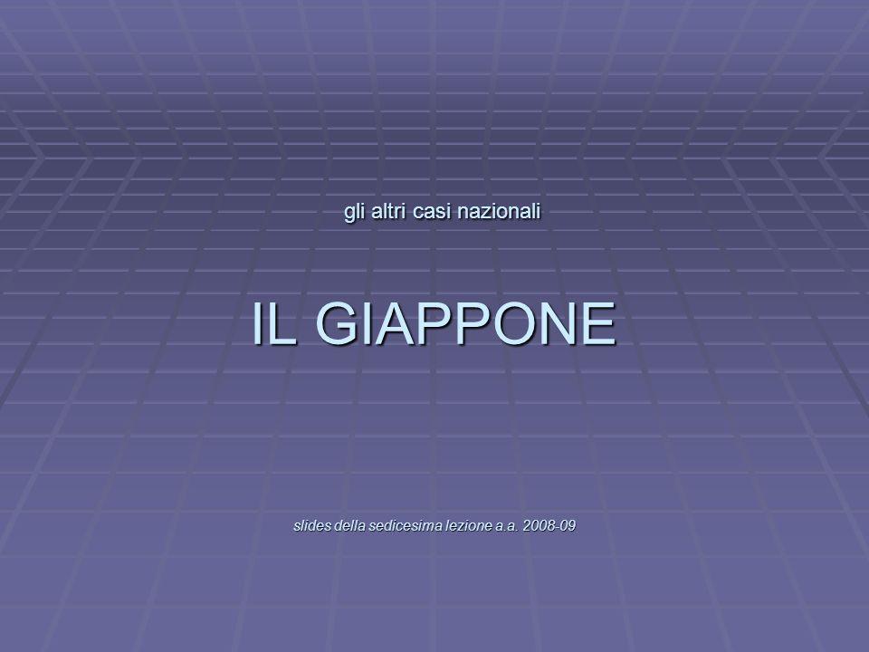 L gli altri casi nazionali IL GIAPPONE slides della sedicesima lezione a.a. 2008-09