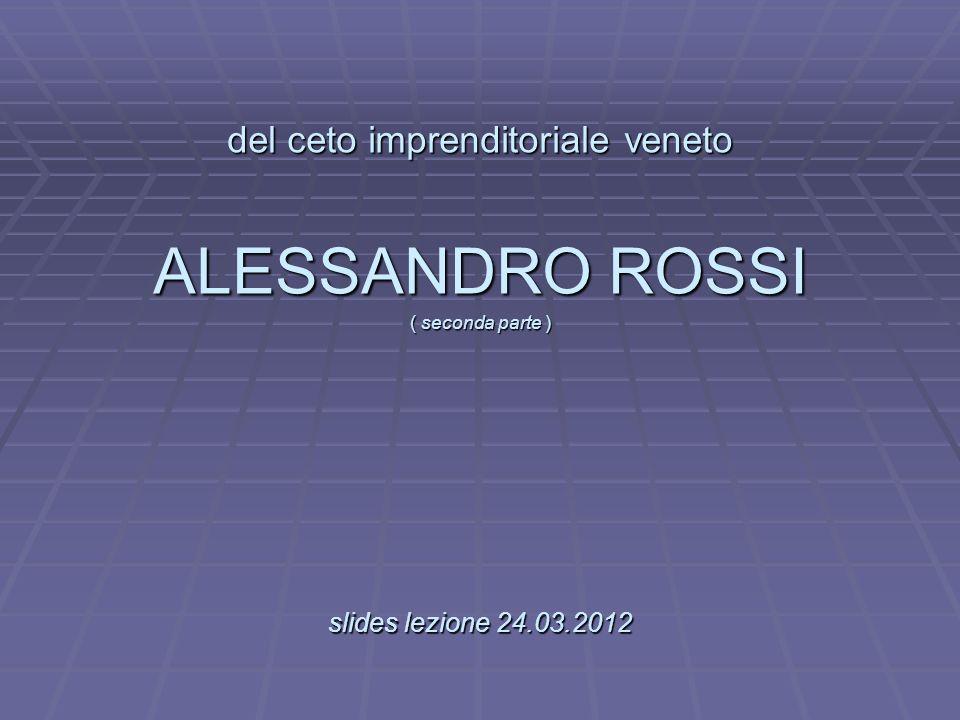 del ceto imprenditoriale veneto ALESSANDRO ROSSI