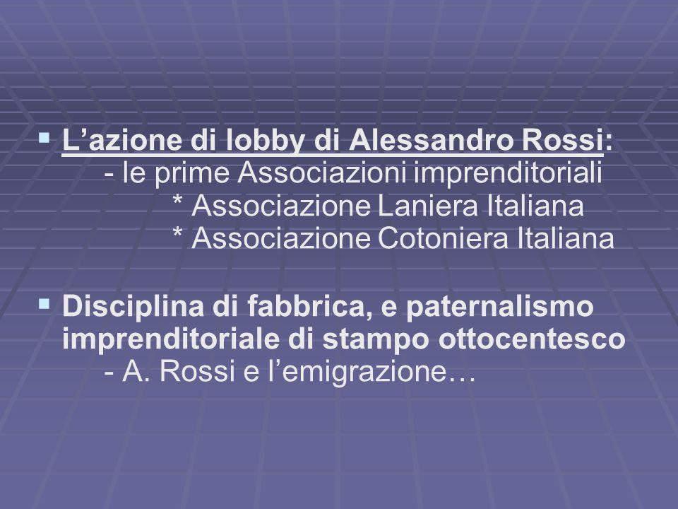 L'azione di lobby di Alessandro Rossi: