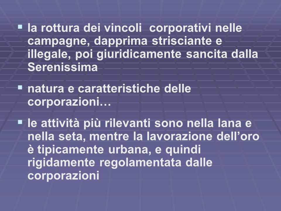 la rottura dei vincoli corporativi nelle campagne, dapprima strisciante e illegale, poi giuridicamente sancita dalla Serenissima
