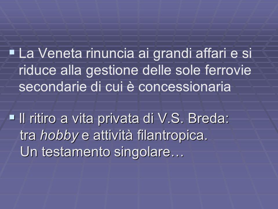 La Veneta rinuncia ai grandi affari e si riduce alla gestione delle sole ferrovie secondarie di cui è concessionaria