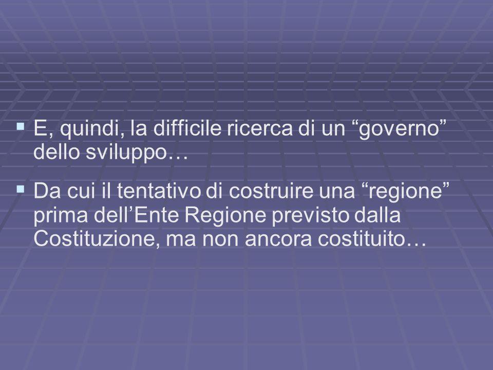 E, quindi, la difficile ricerca di un governo dello sviluppo…