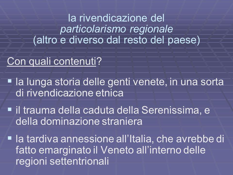 particolarismo regionale (altro e diverso dal resto del paese)