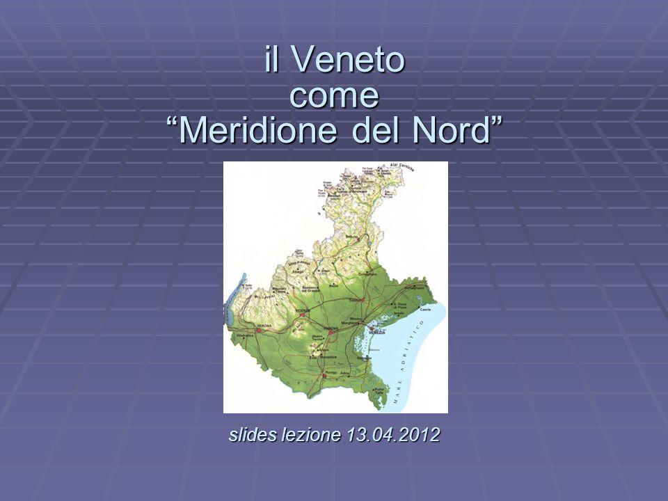 il Veneto come Meridione del Nord . slides lezione 13.04.2012