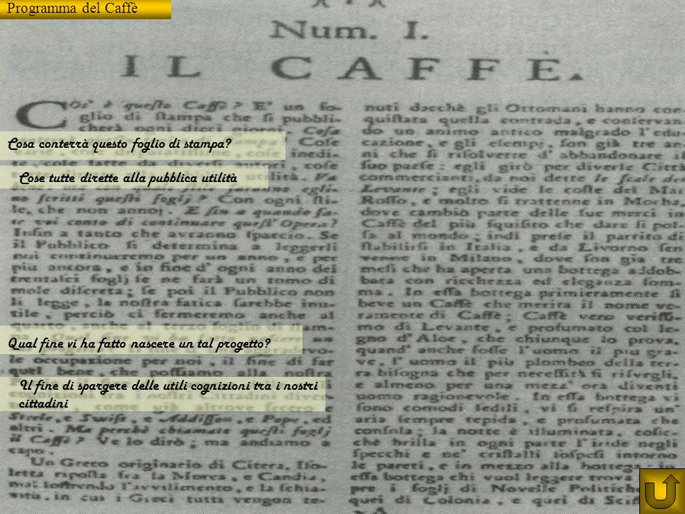 Programma del Caffè Cosa conterrà questo foglio di stampa Cose tutte dirette alla pubblica utilità.