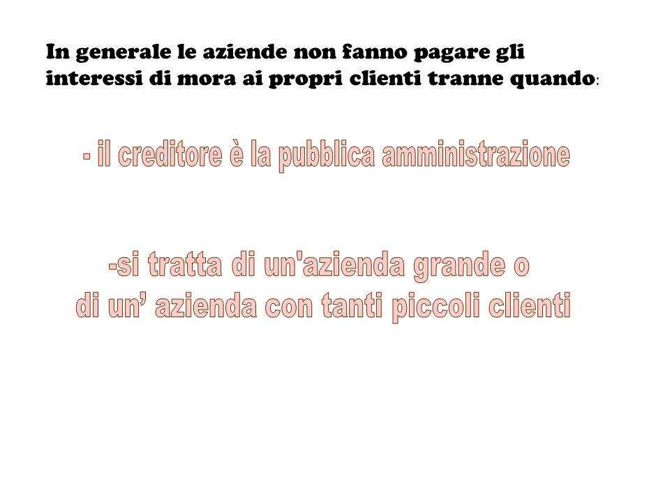 - il creditore è la pubblica amministrazione