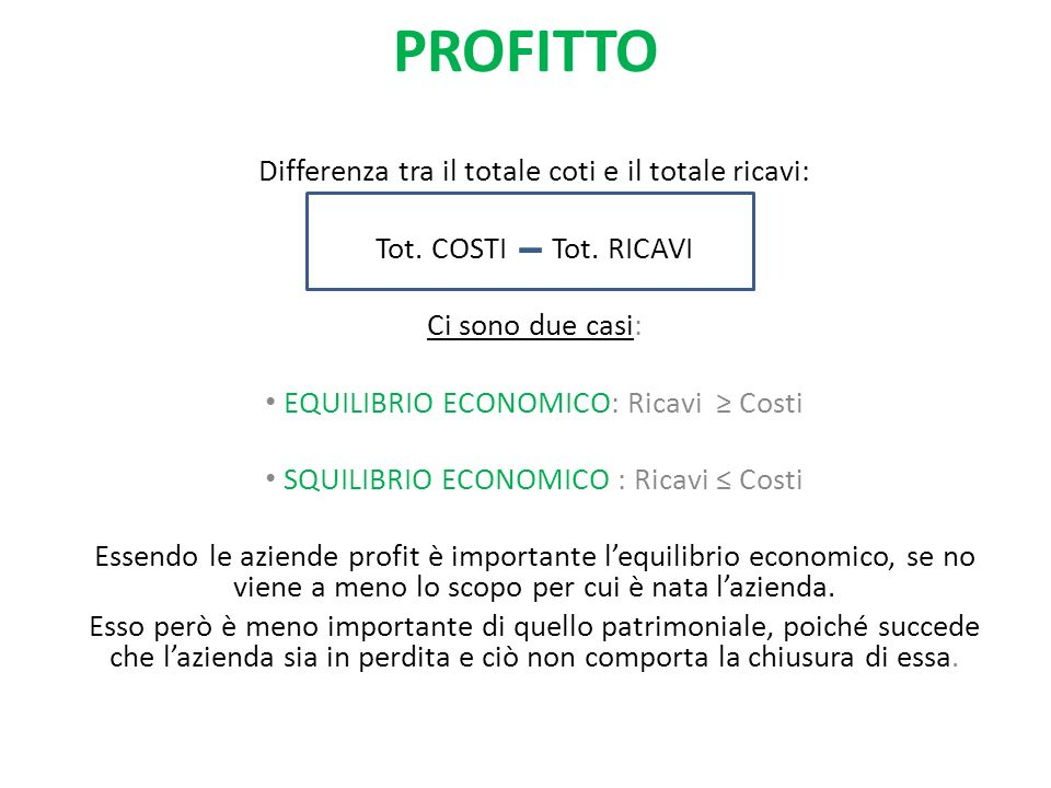 PROFITTO Differenza tra il totale coti e il totale ricavi: