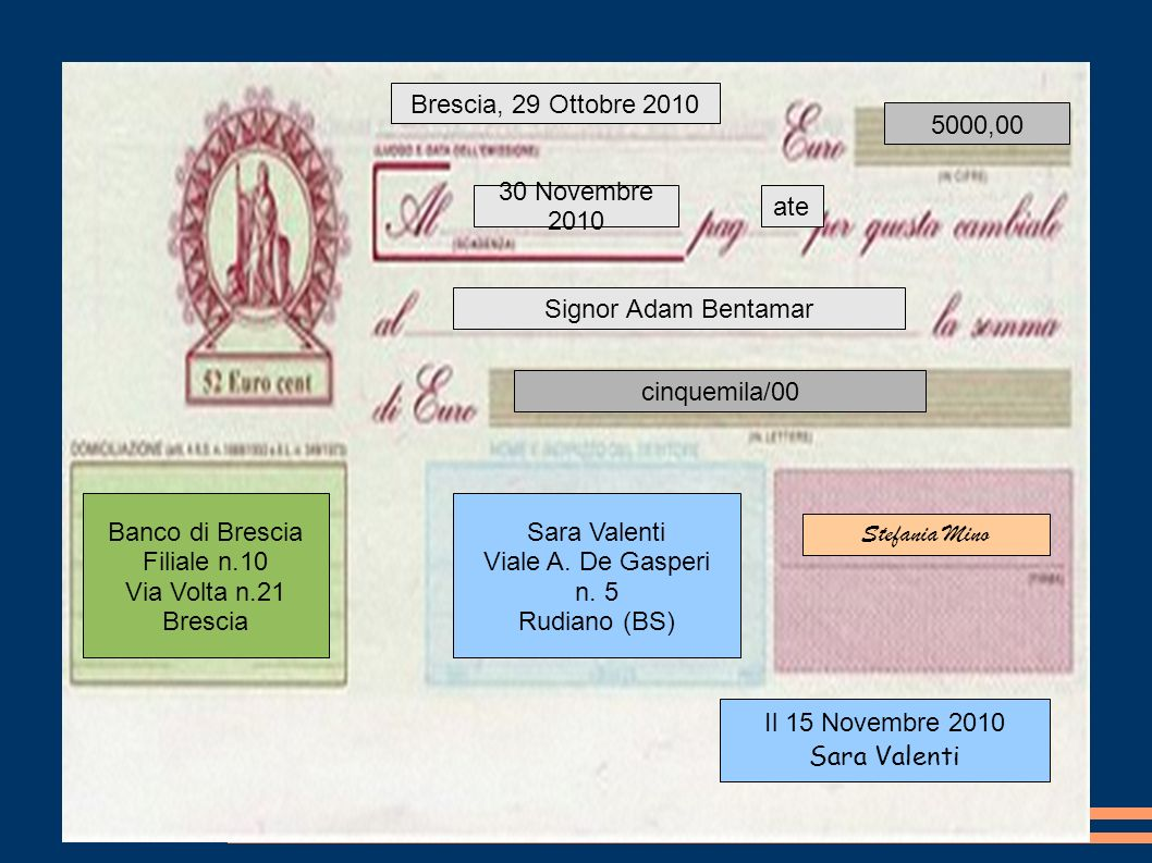 Brescia, 29 Ottobre 2010 5000,00. 30 Novembre 2010. ate. Signor Adam Bentamar. cinquemila/00. Banco di Brescia.