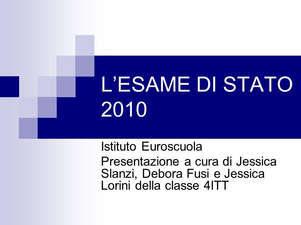 L'ESAME DI STATO 2010 Istituto Euroscuola