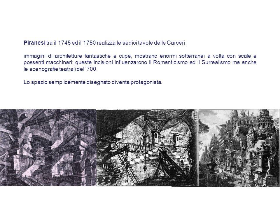 Piranesi tra il 1745 ed il 1750 realizza le sedici tavole delle Carceri